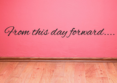 From This Day Forward� Vinyl Wall Statement