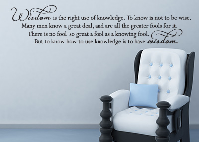Wisdom Is the Right Use of Knowledge Vinyl Wall Statement