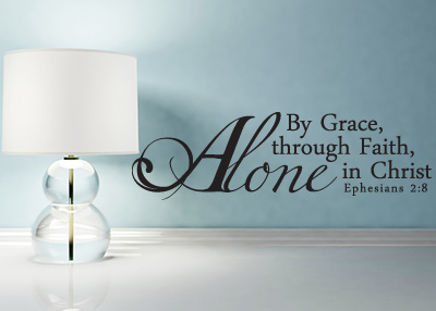 By Grace Alone Vinyl Wall Statement - Ephesians 2:8