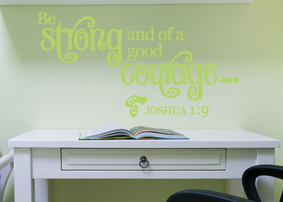 Be Strong and of a Good Courage Vinyl Wall Statement - Joshua 1:9