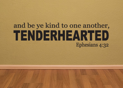 Be Kind to One Another, Tenderhearted Vinyl Wall Statement - Ephesians 4:32