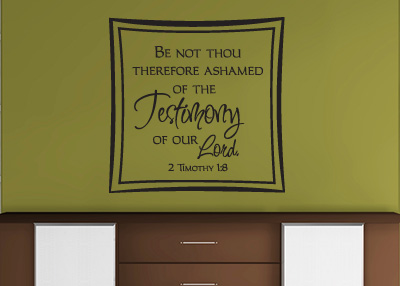 Be Not Ashamed Vinyl Wall Statement - 2 Timothy 1:8