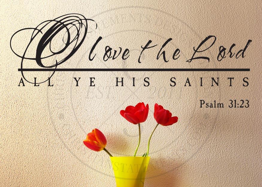 Love the Lord Vinyl Wall Statement - Psalm 31:23, Vinyl, SCR067