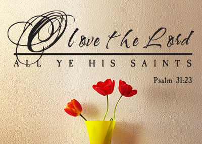 Love the Lord Vinyl Wall Statement - Psalm 31:23