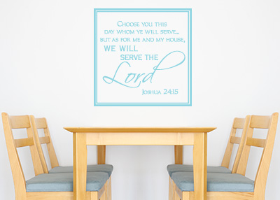 Choose Who You Will Serve Vinyl Wall Statement - Joshua 24:15