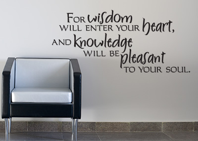 Wisdom Will Enter Your Heart Vinyl Wall Statement