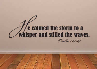 He Calmed the Storm Vinyl Wall Statement - Psalm 107:29