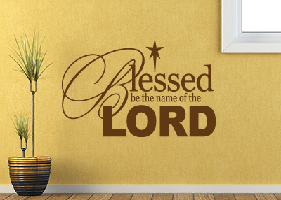 Blessed Be the Name Vinyl Wall Statement - Psalm 113:2