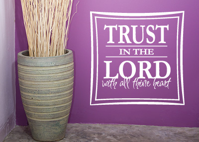 Trust in the Lord Vinyl Wall Statement - Proverbs 3:5