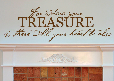 For Where Your Treasure Is Vinyl Wall Statement