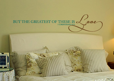 The Greatest Is Love Vinyl Wall Statement - 1 Corinthians 13:13