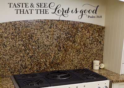 Taste & See That the Lord Is Good Vinyl Wall Statement - Psalm 34:8
