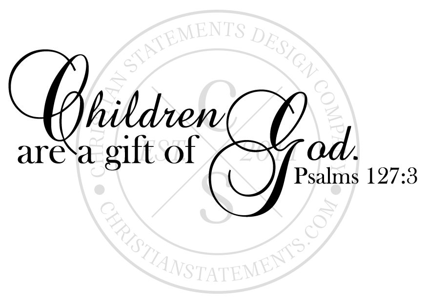 Children are a gift of god vinyl wall statement psalm 1273 hover to zoom negle Image collections
