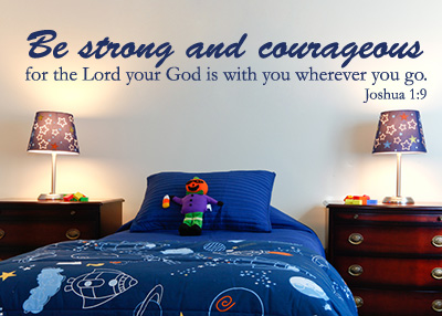 Be Strong and Courageous Vinyl Wall Statement - Joshua 1:9