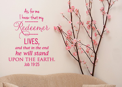 My Redeemer Lives Vinyl Wall Statement - Job 19:25