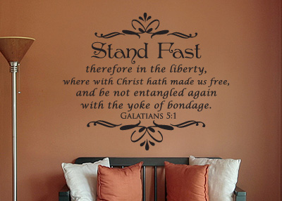 Stand Fast in Liberty Vinyl Wall Statement - Galatians 5:1