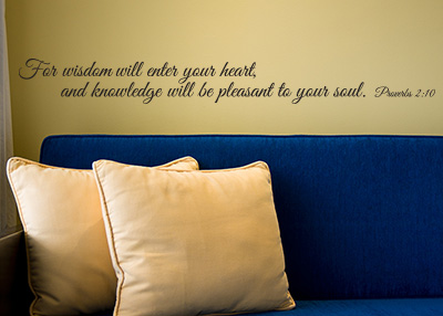 Wisdom Will Enter Your Heart Vinyl Wall Statement - Proverbs 2:10