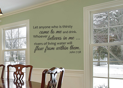 Let Anyone Who is Thirsty Vinyl Wall Statement - John 7:38