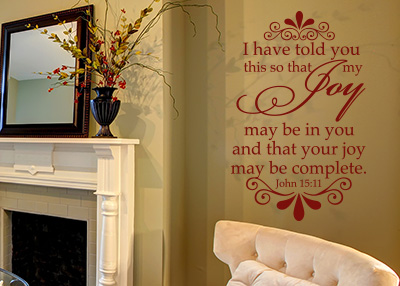That Your Joy Might Be Complete Vinyl Wall Statement - John 15:11