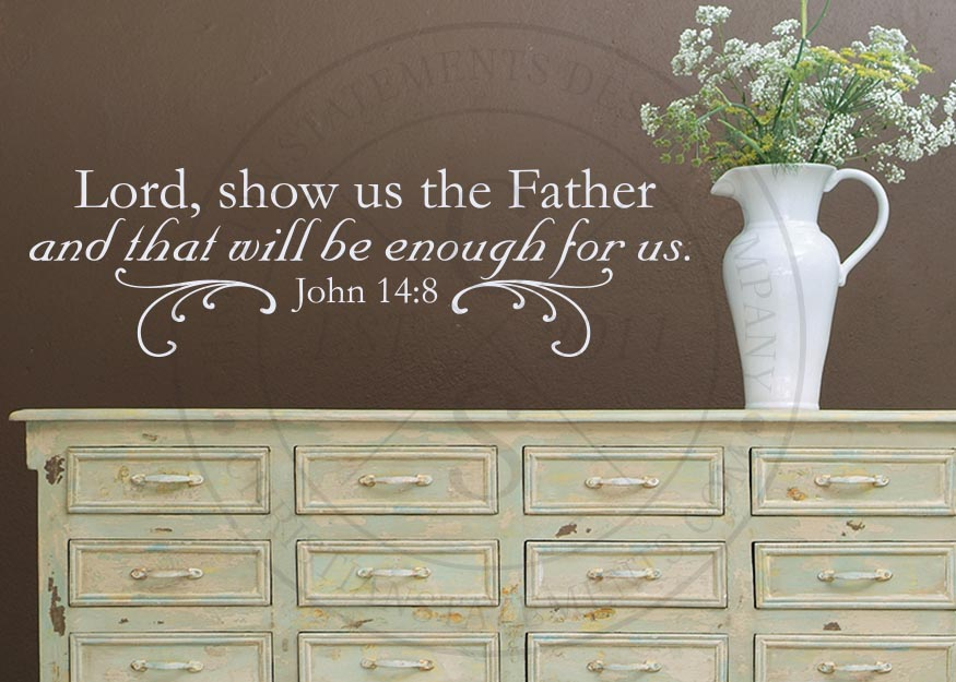 Lord Show Us The Father Vinyl Wall Statement John 14 8
