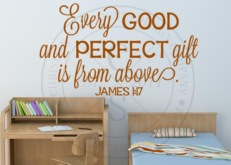 Every good and perfect gift comes from above James 1:17 scripture verse vinyl wall decal