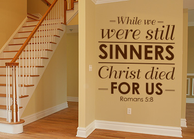 While We Were Still Sinners Vinyl Wall Statement - Romans 5:8
