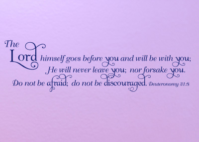 He Will Not Leave or Forsake You Vinyl Wall Statement - Deuteronomy 31:8