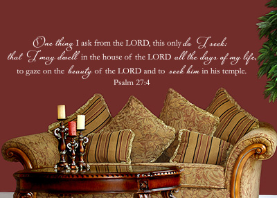 One Thing I Ask from the Lord Vinyl Wall Statement - Psalm 27:4