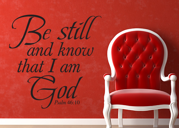 Be Still And Know That I Am God Vinyl Wall Statement