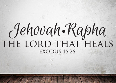 Jehovah-Rapha - The Lord That Heals Vinyl Wall Statement - Exodus 15:26