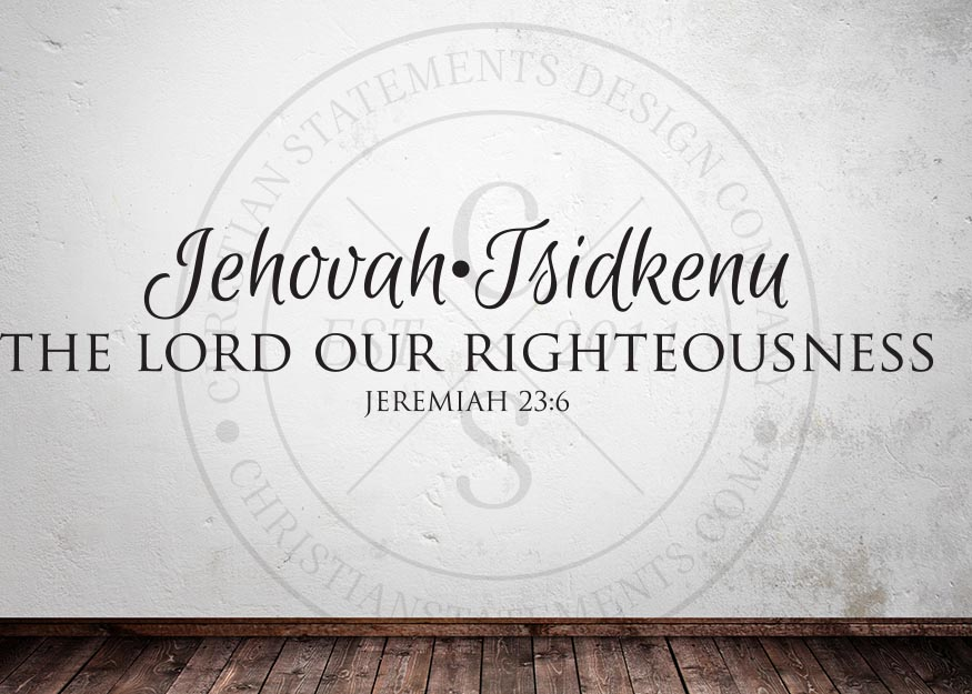 Jehovah-Tsidkenu - The Lord Our Righteousness - Jeremiah 23:6, Vinyl ...