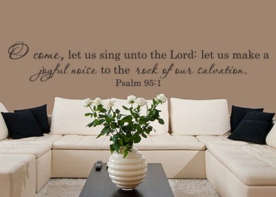 O Come, Let Us Sing Vinyl Wall Statement - Psalm 95:1