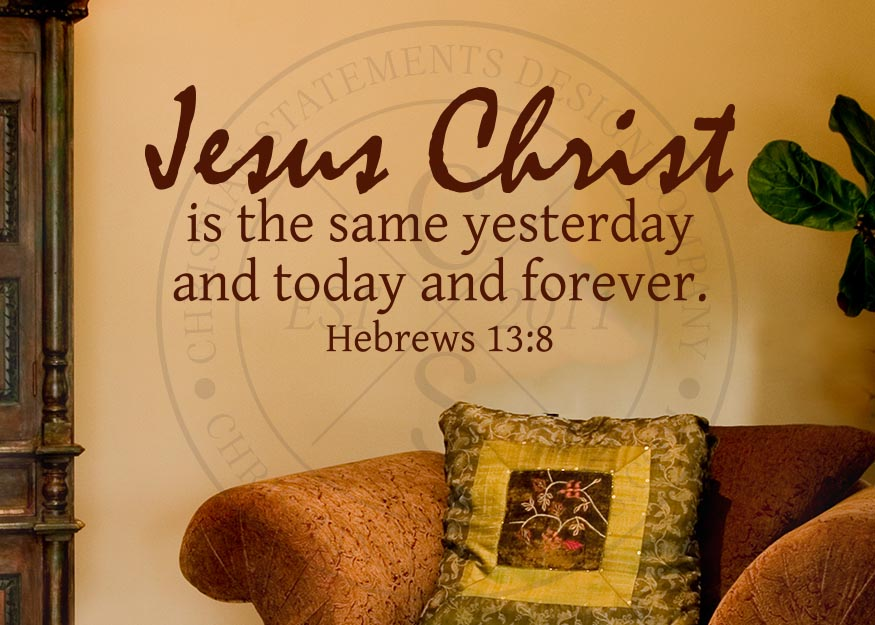 Jesus Christ Is The Same Forever Vinyl Wall Statement