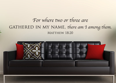 Gathered in My Name Vinyl Wall Statement - Matthew 18:20