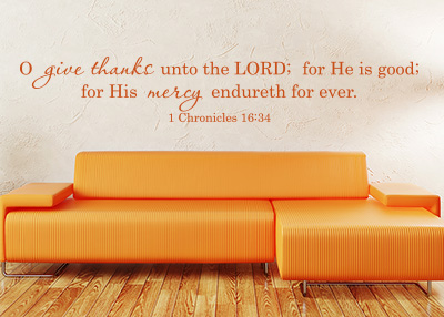 O Give Thanks Unto the Lord Vinyl Wall Statement - 1 Chronicles 16:34
