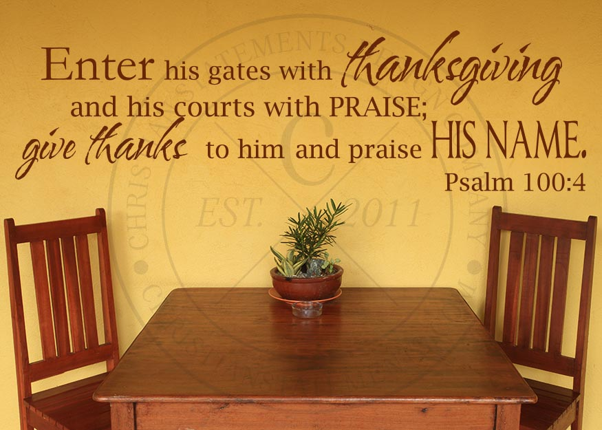 Enter His Gates with Thanksgiving Vinyl Wall Statement - Psalm 100:4 ...