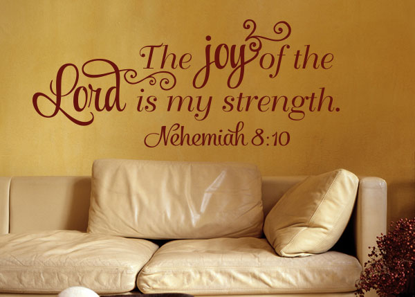 The Joy Of The Lord Is My Strength Vinyl Wall Statement