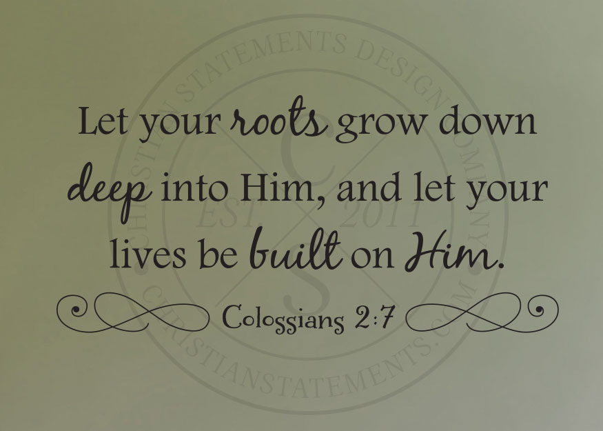 let your roots grown down deep vinyl wall statement colossians 27