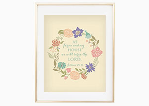 As For Me And My House Joshua 24:15 Wall Print