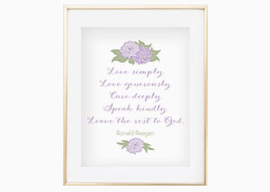 Live Simply. Love Generously. Care Deeply. Wall Print - Ronald Reagan