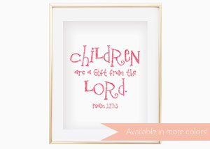 Children Are a Gift from the Lord Wall Print - Psalm 127:315