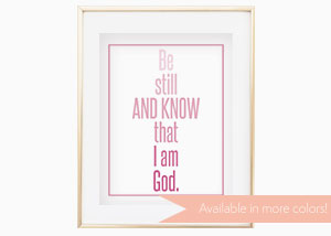 Be Still and Know That I Am God Wall Print - Psalm 46:13