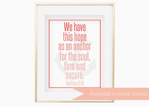 We Have This Hope as an Anchor for the Soul Wall Print - Hebrews 6:22