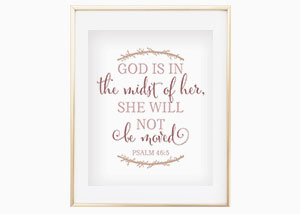 God Is in the Midst of Her; She Shall Not Be Moved Wall Print - Psalm 46:5