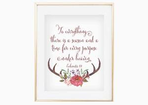 To every thing there is a season Ecclesiastes 3:1- Wall Print