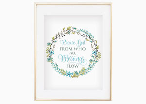 Praise God From Who All Blessings Flow Floral Wall Print