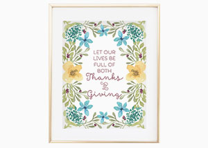 Let Our Lives Be Full Of Both Thanks And Giving Wall Print