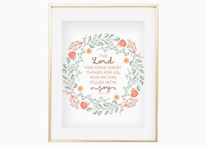 The LORD has done great things for us Psalm 126:3 Wall Print