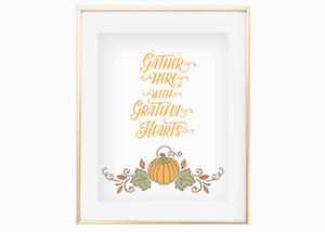 Gather Here With Grateful Hearts Wall Print